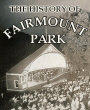 The History of Fairmount Park